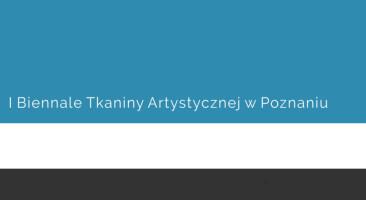 I Biennale Tkaniny Artystycznej w Poznaniu