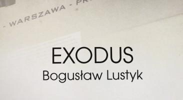 "Bogusław Lustyk ""Exodus"" w BUW"