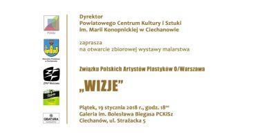 Wystawa WIZJE Sekcja Malarstwa OW ZPAP w Ciechanowie
