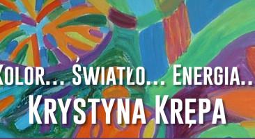 """""""Kolor… Światło…Energia"""" malarstwo Krystyny Krępy w galerii P14"""