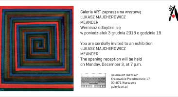 """Łukasz Majcherowicz """"Meander"""" w Galerii ART"""