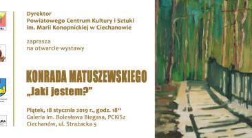 """""""Jaki jestem?"""" Wystawa Konrada Matuszewskiego w Ciechanowie"""
