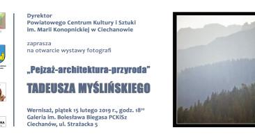 """""""Pejzaż-architektura-przyroda"""" – wystawa Tadeusza Myślińskiego w Ciechanowie"""