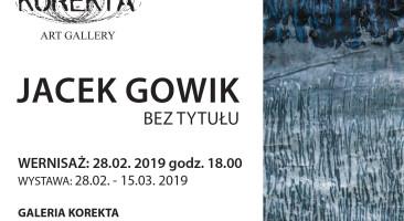 """28 lutego o godz. 18, w Galerii Korekta odbędzie się wernisaż prac Jacka Gowika """"Bez tytułu"""""""