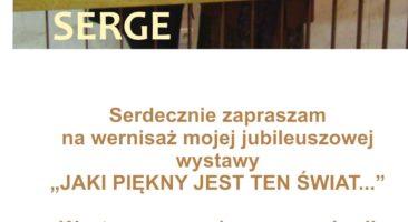 """Jubileuszowa wystawa Siergieja Serge """"Jaki piękny jest ten świat"""""""