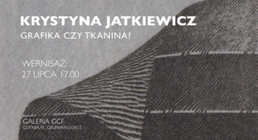 """Wystawa Krystyny Jatkiewicz """"GRAFIKA CZY TKANINA?"""""""