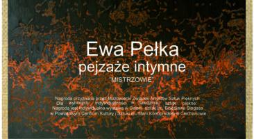 """Ewa Pełka, """"pejzaże intymne"""""""