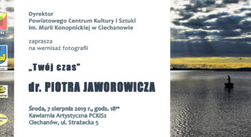 """""""Twój czas"""" fotografie dr. Piotra Jaworowicza"""