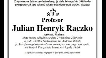 Z głębokim żalem zawiadamiamy, że 16 września 2019 r. zmarł Profesor Julian Henryk Raczko.