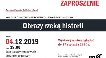 """""""Obrazy rzeką historii"""" Renata Lichańska-Mleczko"""